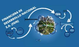 FINANCIERA DE DESARROLLO NACIONAL S.A. (FDN)