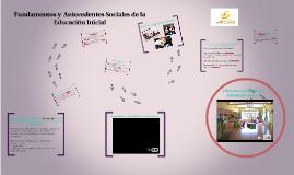 Fundamentos y  Antecedentes Sociales de la Educación Inicial