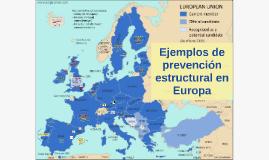 Ejemplos de prevención estructural en Europa