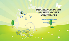 IMPORTANCIA DE RECICLAR