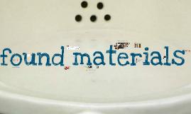 found materials