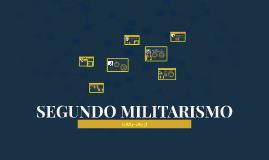 SEGUNDO MILITARISMO