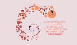 LA ENTREVISTA COMO SITUACIÓN COMUNICATIVA PARA LA CO-CONSTRUCCIÓN DE NARRACIONES IDENTITARIAS