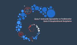Ünite 7-Aritmetik Operatörler ve Fonksiyonlar Ünite 8-Grupla