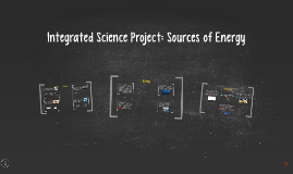 Integrated Science Project: Sources of Energy