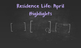 Residence Life: April Highlights