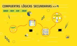 >> COMPUERTAS LÓGICAS SECUNDARIAS >>
