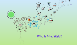 Who is Mrs. Wald?