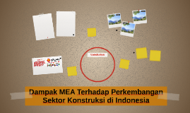 Dampak MEA Terhadap Perkembangan Sektor Konstruksi