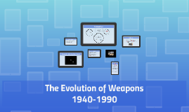 The Evolution of Submarines, Nuclear and Automatic Weapons