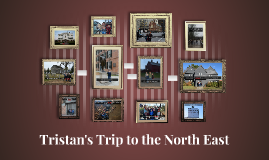 Tristan's Trip to the North East