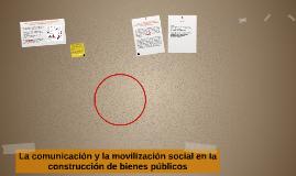 La comunicación y la movilización social en la construcción