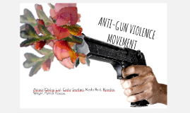 ANTI-GUN VIOLENCEMOVEMENT