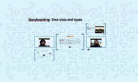 Storyboarding- Shot sizes and types
