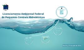 Licenciamento Ambiental Federal de PCHs