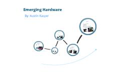 Emerging Hardware