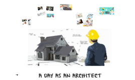 A DAY S N ARCHITECT