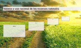 Valores y uso racional de los recursos naturales