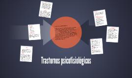Copy of Trastornos psicofisiológicos