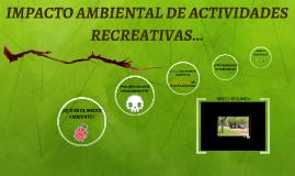 Copy of IMPACTO AMBIENTAL DE ACTIVIDADES RECREATIVAS...