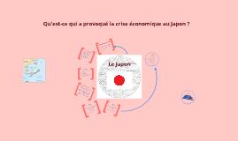 thème: Qu'est-ce qui a provoqué la crise économique au Japon ?