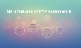 Main features of PYP assessment