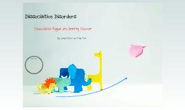 Dissociative Disorders: Dissociative Fugue and Idenity Disorder