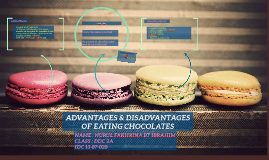 Copy of ADVANTAGES & DISADVANTAGES OF EATING CHOCOLATE