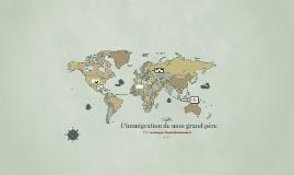 L'immigration de mon grand père