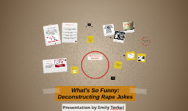 What's So Funny: Deconstructing Rape Jokes