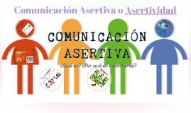 Comunicación Asertiva o Asertividad