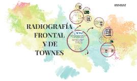 RADIOGRAFÍA FRONTAL Y DE TOWNES