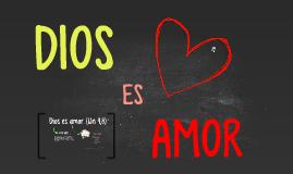 Dios es amor (1Jn 4,8)