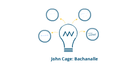 John Cage: Bachanalle