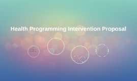 Health Programming Intervention Proposal