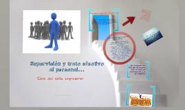 Supervisión y trato efectivo al personal... Clave del éxito empresarial