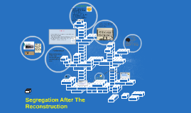 Segregation After The Reconstruction