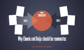 Why Ebonie and Daija should be roommates