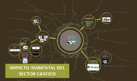IMPACTO AMBIENTAL DEL SECTO GRAFICO