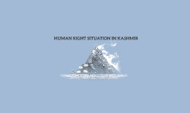 HUMAN RIGHT SITUATION IN KASHMIR