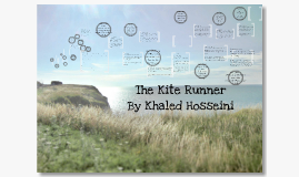 Unit Seven: The Kite Runner