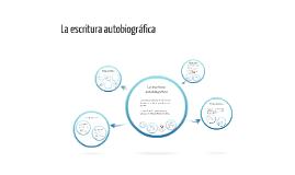 Copy of LA ESCRITURA AUTOBIOGRÁFICA