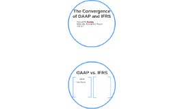 The Convergence of GAAP and IFRS