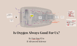Is Oxygen Always Good For Us?