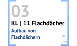 KL | 11 Flachdächer | P 03