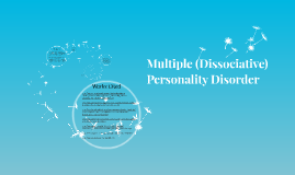 Multiple (Dissociative) Personality Disorder: J,T,N P:2B