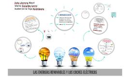Copy of LAS ENERGIAS RENOVABLES Y LOS COCHES ELÉCTRICOS