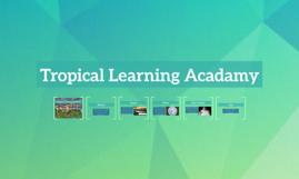 Tropical Learning Acadamy