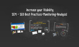 Increase your Visibility | SEM – SEO Best Practices-Monitoring-Analysis