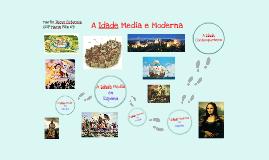 A Idade Media e Moderna